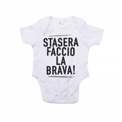 Body Neonato Stasera Faccio La Brava Happiness