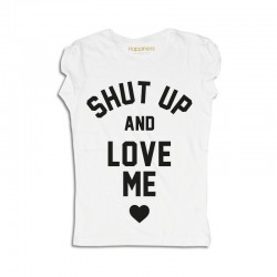 SHUT UP AND LOVES ME