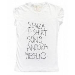 SENZA T-SHIRT SONO ANCORA...